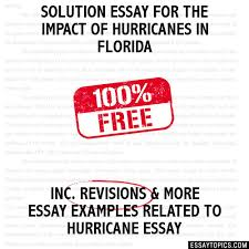essay for the impact of hurricanes in florida solution essay for the impact of hurricanes in florida