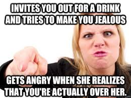 invites you out for a drink and tries to make you jealous gets ... via Relatably.com
