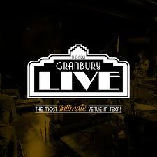 The New Granbury Live The Most Intimate Venue In Tx