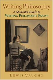 com writing philosophy a student s guide to writing  com writing philosophy a student s guide to writing philosophy essays 9780195179569 lewis vaughn books
