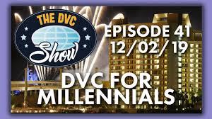 Dvc Show Dvc For Millennials Dvc Fan