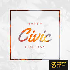 The civic holiday is the first monday of august. Happy Civic Holiday Sunday Social