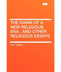 religious essays essay on christianity english literature essay the dawn of a new religious era and other religious essays buy the dawn of a