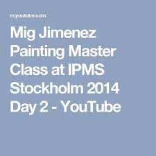 Mig Jimenez Painting Master Class At Ipms Stockholm 2014 Day