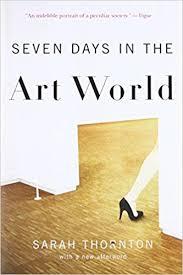 seven days in the art world sarah thornton 9780393337129 amazon books