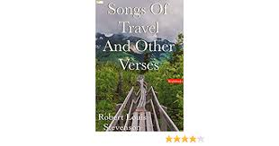 Songs of travel is a song cycle of nine songs originally written for baritone voice composed by ralph vaughan williams, with poems drawn from the robert louis stevenson collection songs of travel and other verses. Songs Of Travel And Other Verses Annotated Kindle Edition By Louis Stevenson Robert Literature Fiction Kindle Ebooks Amazon Com