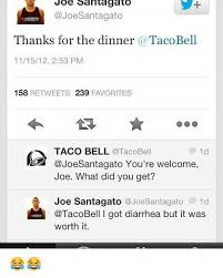 taco bell diarrhea. Modren Bell Memes Taco Bell And Diarrhea Joe Santagato Joe Thanks For The For Bell Diarrhea E