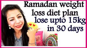 Ramadan Diet Meal Plan How To Lose Weight Fast In Ramadan