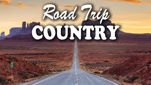 Songs For The Road Best Classic Country Songs About Road Trip Top 100 Country Music 2018 New Country Music