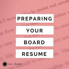 To Prepare Resume How To Prepare A Board Resume Or Director Cv Get On Board Australia