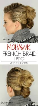 French Braid Updo Hairstyles 25 Best Ideas About French Braid Mohawk On Pinterest Long