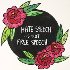 Image result for hate speech is not free speech quote