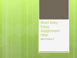 short story essay assignment help ppt  short story essay assignment help