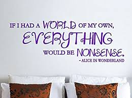 Alice In Wonderland Quote Magnificent Amazon Nonsense Quote Alice In Wonderland Inspired Quote Vinyl