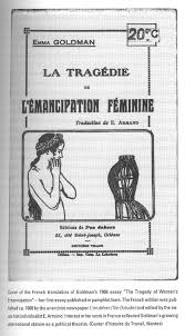 the emma goldman papers the tragedy of w s emancipation emma goldman has been criticized for not being in line the feminist movement of her time however she was a radical feminist believing that w s