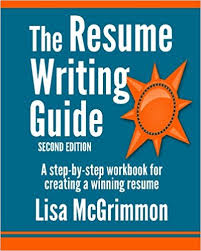 The Resume Writing Guide: A Step-by-Step Workbook for Writing a Winning  Resume 2nd Edition