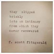 F Scott Fitzgerald Love Quote F Scott Fitzgerald quote Via the imaginary world of Miss Christine 14