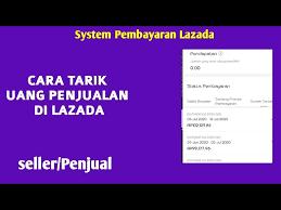 Cara Mencairkan Dana Lazada Seller 02 Youtube
