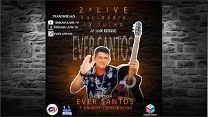 2 Live Solidária do Cantor Ever Santos e Amigos Convidados - YouTube