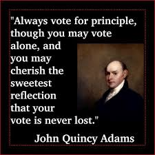 John Quincy Adams Quotes Fascinating Principle John Quincy Adams Vote Quote Quotes