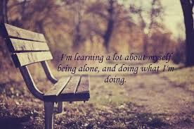 Alone Quotes Amazing Being Alone Quotes I'm Learning A Lot About Myself Being Alone