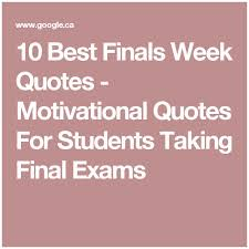 Finals Quotes Classy 48 Best Finals Week Quotes Motivational Quotes For Motivational