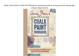 Annie Sloan Chalk Paint Mixing Chart Read Annie Sloan S Chalk Paint Workbook A Practical Guide