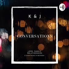 K&J Conversations