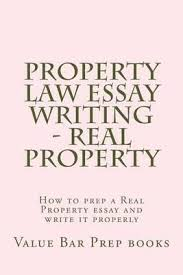 booktopia property law essay writing real property how to  property law essay writing real property how to prep a real property essay and