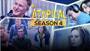 Atypical season 4 is coming on 9th July ...