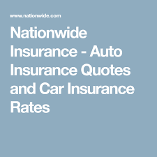 cars nationwide insurance auto insurance quotes