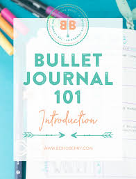 Bullet Journal 101 Introduction Boho Berry Boho Berry