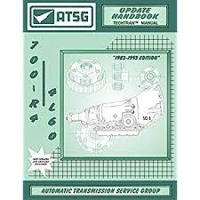 Atsg 700 R4 Update Handbook Gm Transmission Repair Manual 700r4 Transmission Rebuild Kit 700r4 Torque Converter 700r4 Shift Best Repair Book