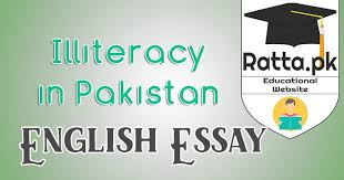 illiteracy in causes impacts and solutions english  illiteracy in causes impacts and solutions english essay pk