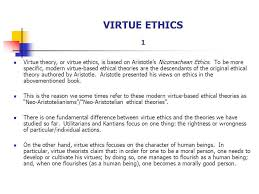 virtue ethics example phi ethical issues in health care virtue ethics 1 virtue theory or virtue ethics is based on