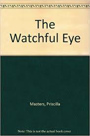 The Watchful Eye: Masters, Priscilla, Franklin, Julia: 9781846526145:  Amazon.com: Books