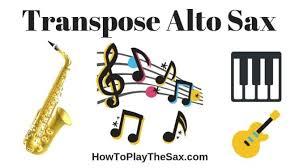 Alto Sax Transposition Chart Transpose Alto Sax Howtoplaythesax Com