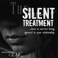 silent treatment how to cope when your narcissist finally shuts up narcissist s wife