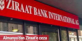 Almanya'da Ziraat'a bankacılık tarihinde görülmemiş cezalar!