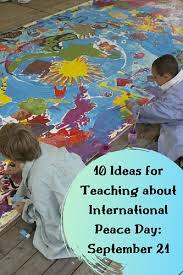 10 Ideas for Teaching about International Peace Day: September 21 ...