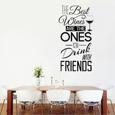 wall decals and stickers kitchen es wall decal the best wines with friends vinyl wall sticker dining room kitchen wall art mural home decor