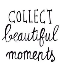 Beautiful Moments In Life Quotes Best Of I Collect Beautiful Moments DETAILS Et COLLECTIONS Pinterest