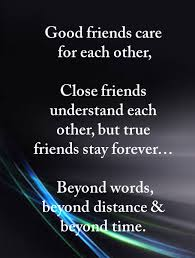 Good Friends Care For But True Friends Stay Forever Best Delectable A Good Friend Quote