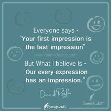 First Impression Quotes Unique Our Every Expression Has An Impression Thought