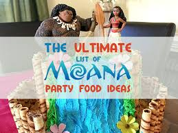 moana party ideas the only list you need for moana party food ideas because