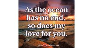 As The Ocean Has No End So Does My Love For You PureLoveQuotes Gorgeous Quotes About The Ocean And Love