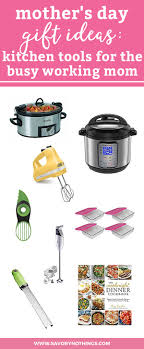For The Kitchen Mothers Day Kitchen Gift Guide For The Working Mom