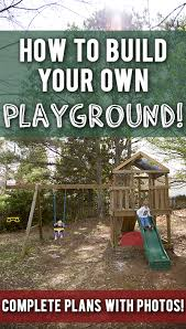 build your own wood swingset playset for your kids complete diagrams and step