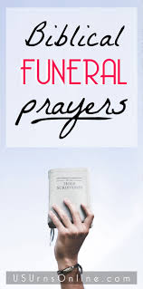 10 Biblical Funeral Prayers For A Christian Funeral Service Urns