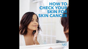Detect Skin Cancer How To Perform A Skin Self Exam